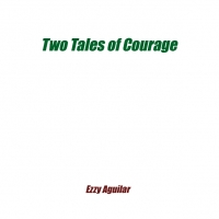 Two Tales of Courage