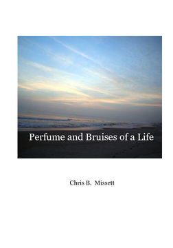 Perfume and Bruises of a Life