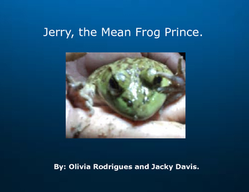 Jerry, The Mean Frog Prince