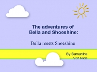 The adventures of Bella and Shoeshine