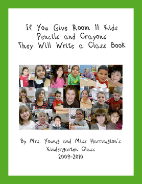 If You Give Room 11 Kids Pencils and Crayons They Will Write a Class Book