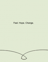 Feel. Hope. Change.