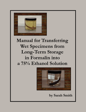 Manual for Transferring Wet Specimens from Long-Term Storage in Formalin into a 75% Ethanol Solution
