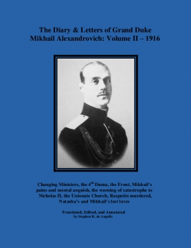 The Diary & Letters of Grand Duke Mikhail Alexandrovich: Volume II - 1916
