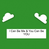 I Can Be Me & You Can Be You