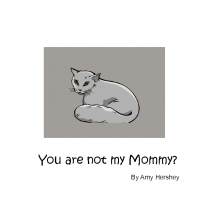 You are not my Mommy?