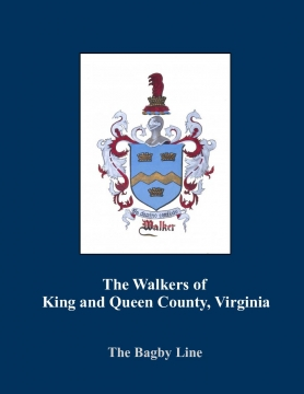 The Walkers of King and Queen County, Virginia