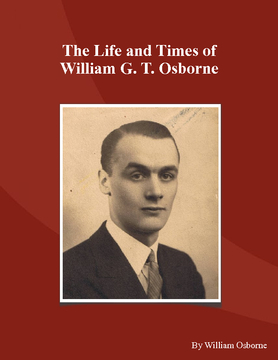 The Life and Times of William G.T. Osborne