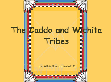The Caddo & Wichita Indian Tribes