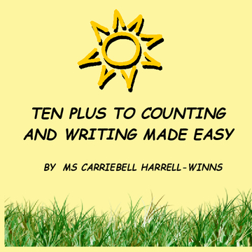 TEN PLUS TO COUNTING AND WRITING MADE EASY