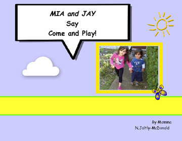 Mia and Jay Say Come and Play!
