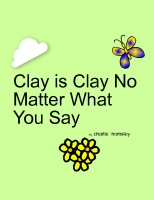 Clay is Clay No Matter What You Say