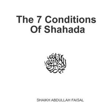 The 7 Conditions Of Shahada