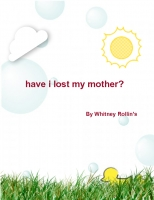 have i lost my mother?