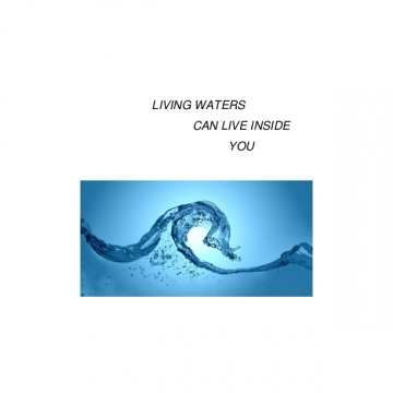 Living Waters Can Live Inside You