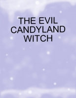 The Evil Candyland Witch