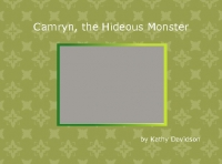 Camryn, the Hideous Monster