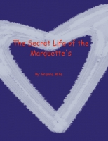 The Secret Life of the Marquette's