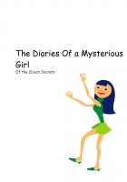The Diaries Of a Mysterious Girl