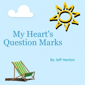 My Heart's Question Marks