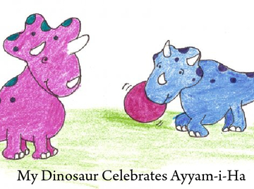 My Dinosaur Celebrates Ayyam-i-Ha!