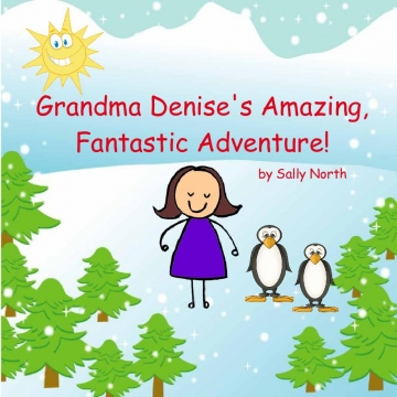 Grandma Denise's Amazing, Fantastic Adventure!
