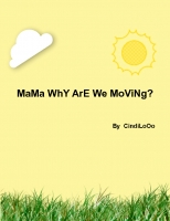 MaMa wHy aRe We MoVinG??