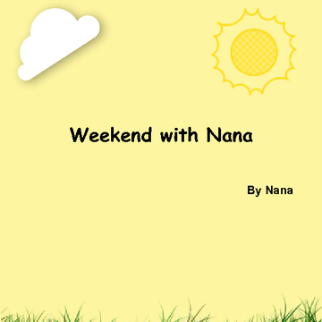 Weekend with Nana