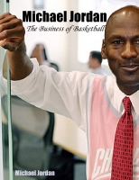 Micheal Jordan's: The Business of Basketball