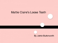 Mattie Claire's Loose Tooth