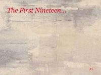The First Nineteen...