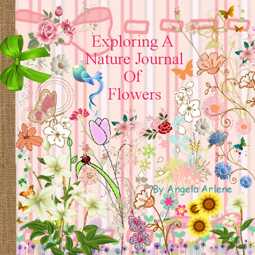 Exploring A Nature Journal Of Flowers