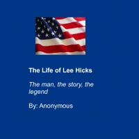 The Life of Lee Hicks
