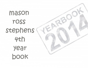 My Name Is Mason Ross Stephens and This Is My 4th Year Book
