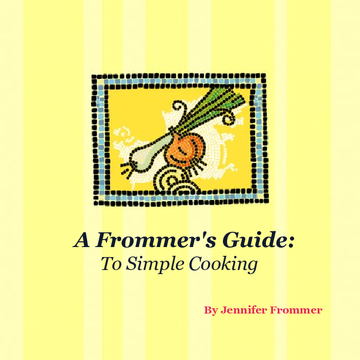 A Frommer's Guide: To Simple Cooking