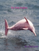 The Pink Bottlednose Dolphin