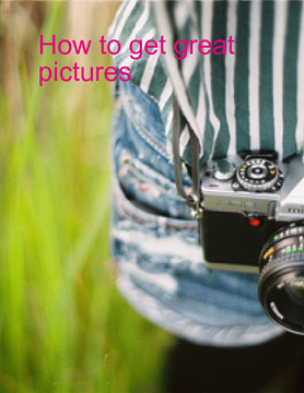 How to get great pictures