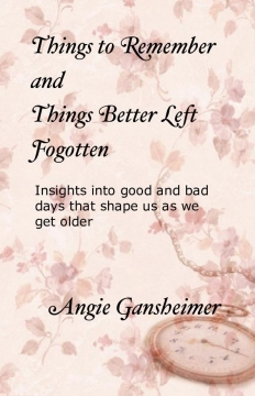 Things to Remember and Things Better Left Forgotten