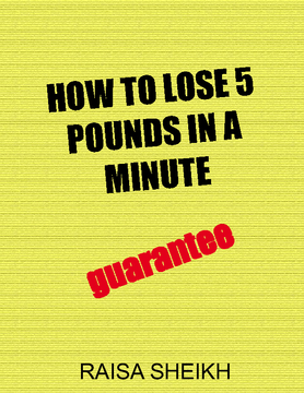 How to lose 5 pounds in a minute