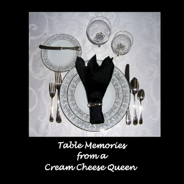 Table Memories from a Cream Cheese Queen