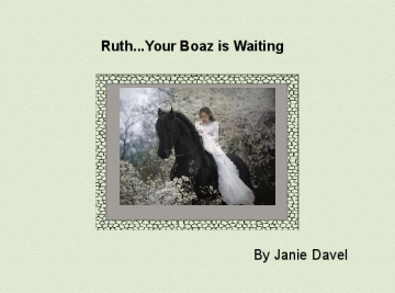 Boaz..Your Ruth is Waiting