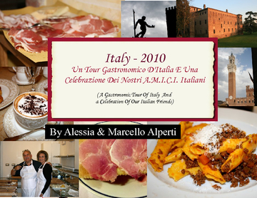 ITALY 2010 - Alessia e Marcello's Gastronomic  and A.M.I.C.I. Tour of Italy