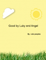 good by luky and angel