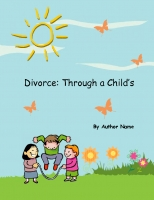 Divorce: Through a Child's Eyes