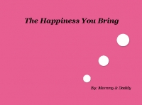 The Happiness You Bring