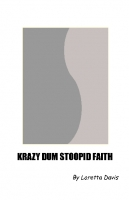 Krazy Dum Stoopid Faith