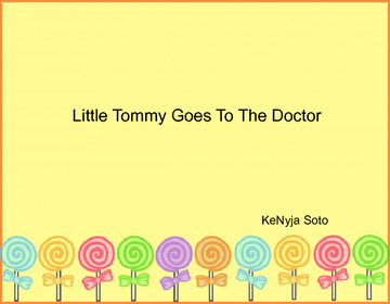 Little Tommy Goes To The Doctor