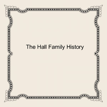 The Hall Family History