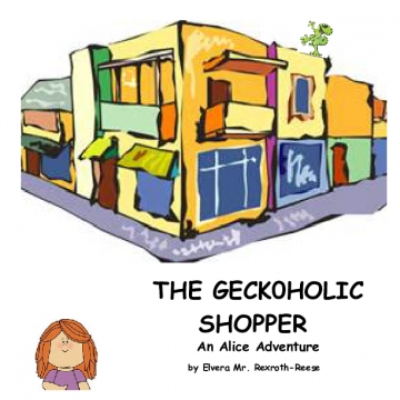 THE GECKOHOLIC SHOPPER An Alice Adventure