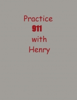 Practice 911 With Henry